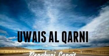 UWAIS AL-QARNI : Tidak terkenal di bumi, terkenal di langit